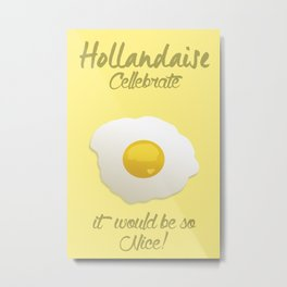 Hollandaise, Celebrate! Metal Print