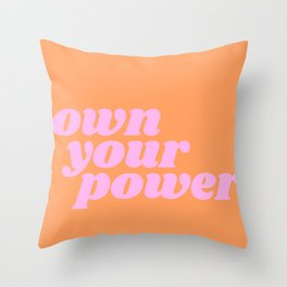 own your power Throw Pillow