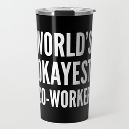 World's Okayest Co-worker (Black & White) Travel Mug