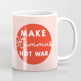 Make hummus not war Coffee Mug