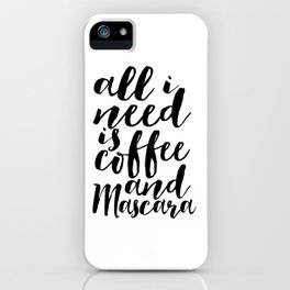 All I Need Is Coffee And Mascara Funny Wall Art Girl Room Decor Mascara Quote Coffee Quote Study iPhone Case