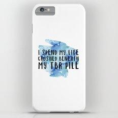 I Spend My Life Crushed Beneath My TBR! (Blue) iPhone 6s Plus Slim Case