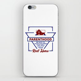 Parenthood Be Nice To Your Children iPhone Skin