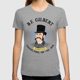 B.F. Gilbert, Founder of Takoma Park, MD T-shirt