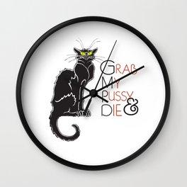 Grab My Pussy & Die Wall Clock