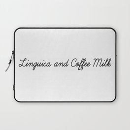Linguica and Coffee Milk Laptop Sleeve