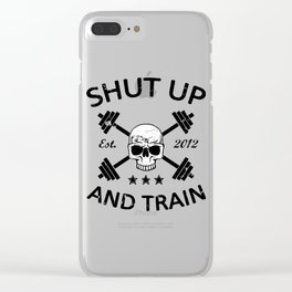 Shut Up and Train Clear iPhone Case