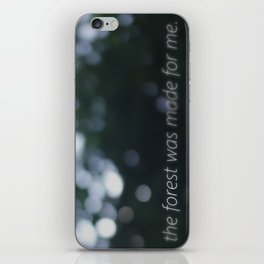 The Forest Was Made For Me iPhone Skin