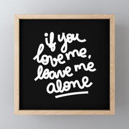 if you love me, leave me alone III Framed Mini Art Print