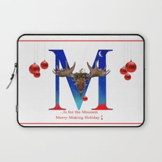 Let's Have The Moosest Merry-Making Holiday ! Laptop Sleeve
