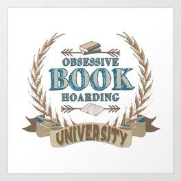 Obsessive Book Hoarding University Art Print