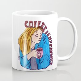 Coffee is my favorite Coffee Mug