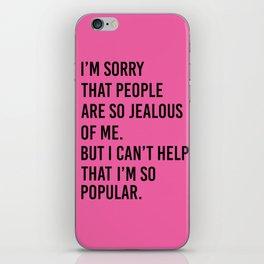 So Popular iPhone Skin