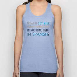 What if soy milk... Unisex Tank Top
