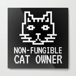 Non Fungible Cat Owner NFT Cats Funny Metal Print