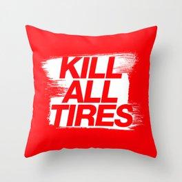 Kill All Tires v1 HQvector Throw Pillow