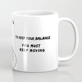 Life is like a bicycle Coffee Mug