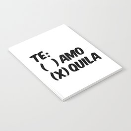 Tequila or Love - Te Amo or Quila Notebook
