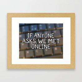 If Anyone Asks, We Met Online (Hand-Drawn) Framed Art Print