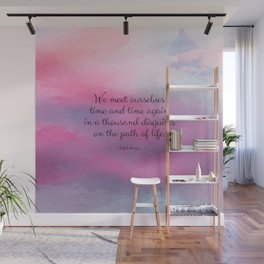 We meet ourselves time and time again in a thousand disguises on the path of life. Carl Jung Wall Mural