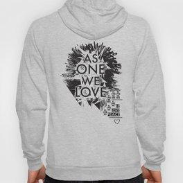 As One We Love Hoody