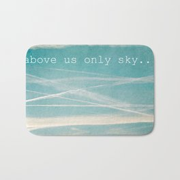 Above us only sky. Bath Mat