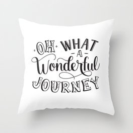 Oh What a Wonderful Journey Throw Pillow