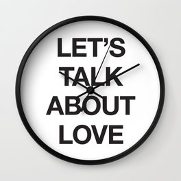Let's Talk About Love Wall Clock