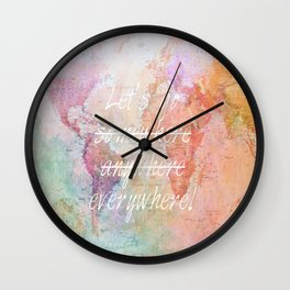 Let's Go Everywhere Wall Clock