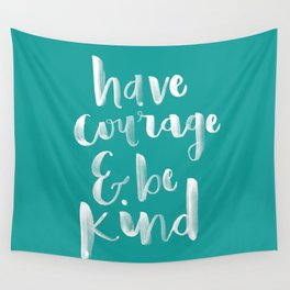 Courage and Kindness Wall Tapestry