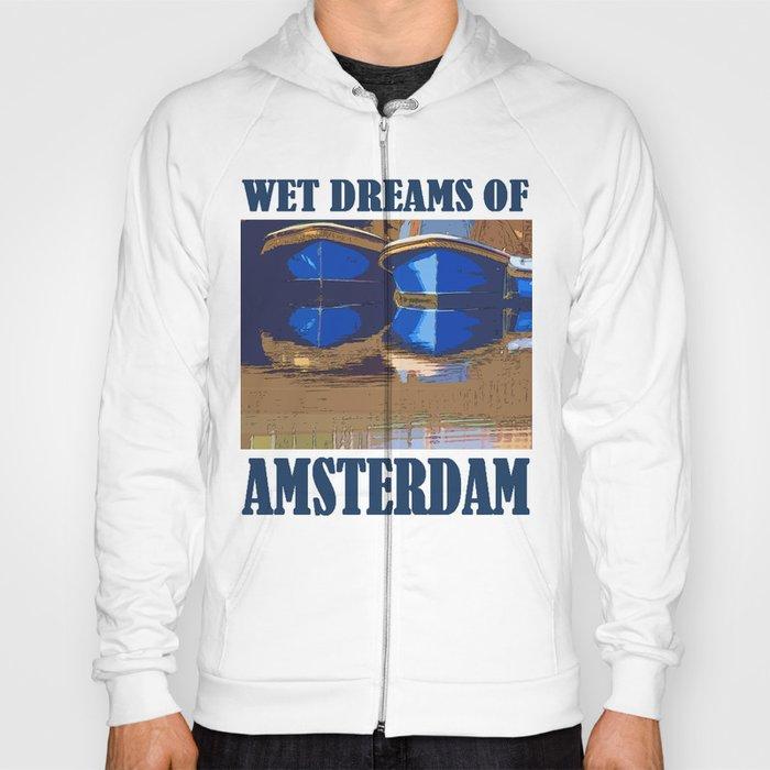 Wet Dreams of Amsterdam Hoody