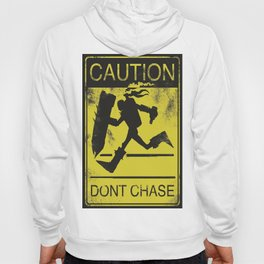 Don't Chase Me Hoody