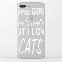 Some Girls Love Diamonds But I Love Cats Funny T-shirt Clear iPhone Case
