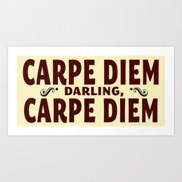 Carpe Diem, Darling Art Print