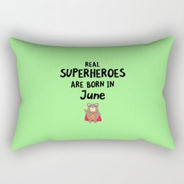Superheroes are born in June T-Shirt D57a5 Rectangular Pillow