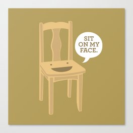 Sit On My Face Canvas Print
