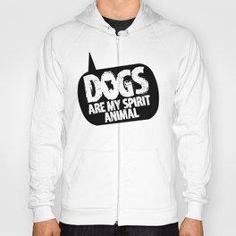 Dogs are my Spirit Animal Hoody
