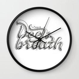 Take a deeep breath - hand lettering sketch Wall Clock