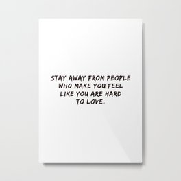 Stay Away #inspirational #minimalism #quotes Metal Print