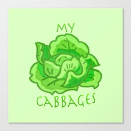 my cabbages! Canvas Print