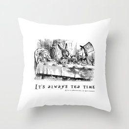 It's always tea time Throw Pillow