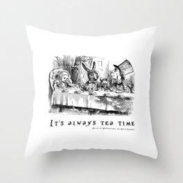 It's always tea time Throw Pillow