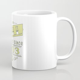 We still do since 2003 Coffee Mug