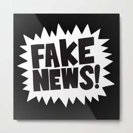 Fake news Metal Print