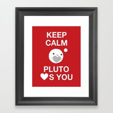 Keep Calm – Pluto Loves You Framed Art Print