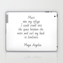 Music was my refuge -  Maya Angelou Laptop & iPad Skin