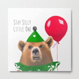 Stay Silly Little One Metal Print