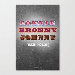 Lonnie, Bronny, Johnny Canvas Print