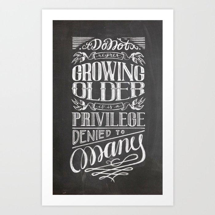 Dont Regret Growing Older Chalkboard Poster Art Print By
