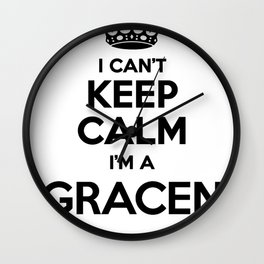 I cant keep calm I am a GRACEN Wall Clock